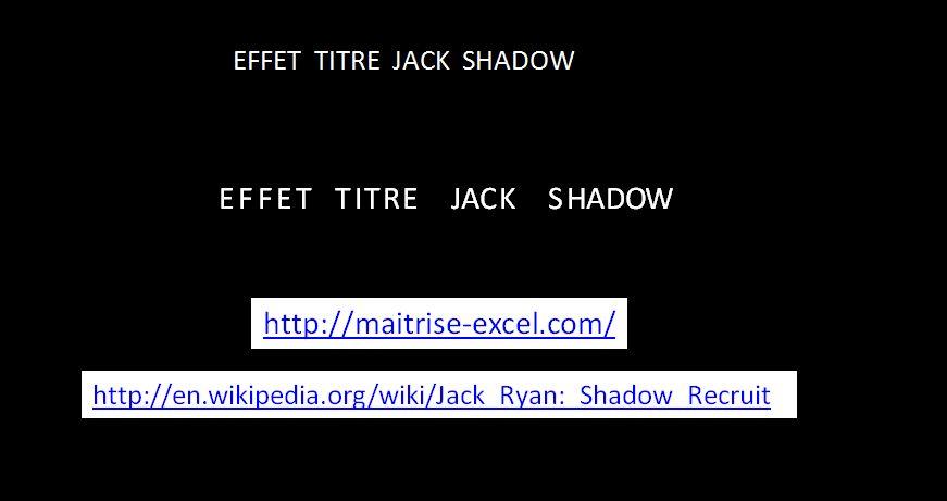 POWERPOINT_2007_EFFET_JACK_RYAN_SHADOW RECRUIT